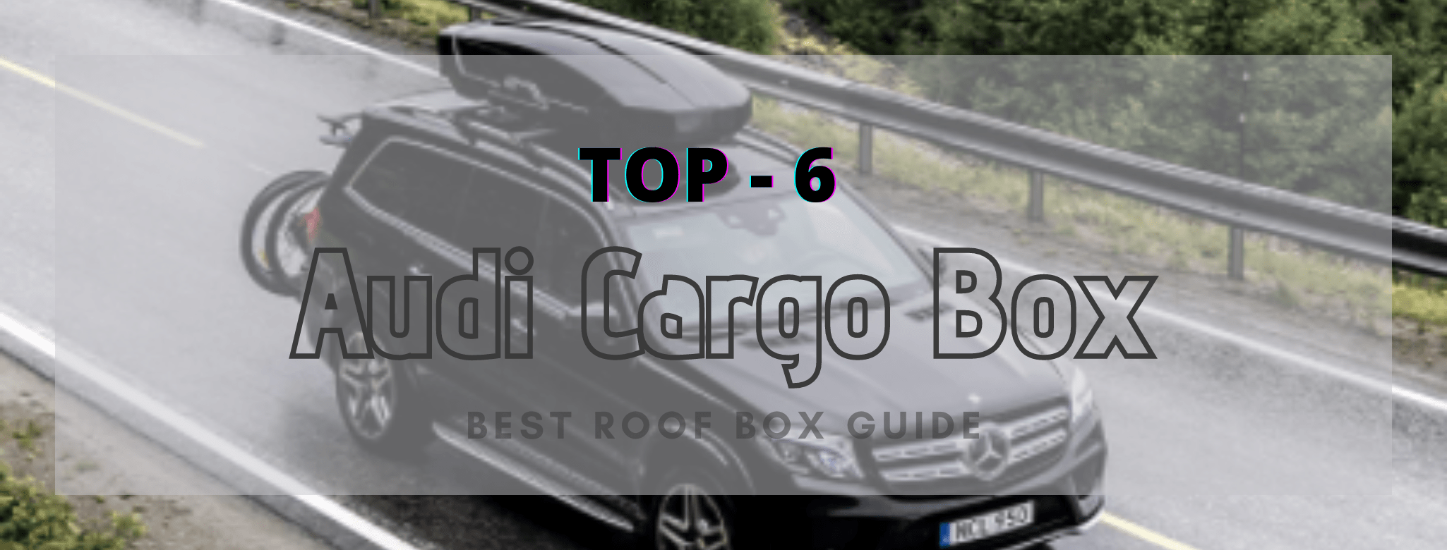 👉 Top 6 Audi Cargo Box | How to choose Audi Roof Cargo Box? ⚠️