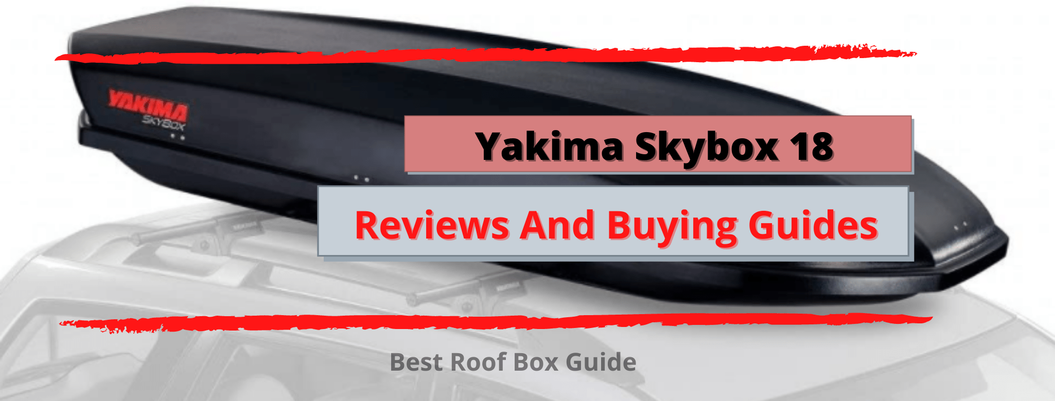 ☑️ Yakima Skybox 18 Reviews And Buying Guides – 2021❗️
