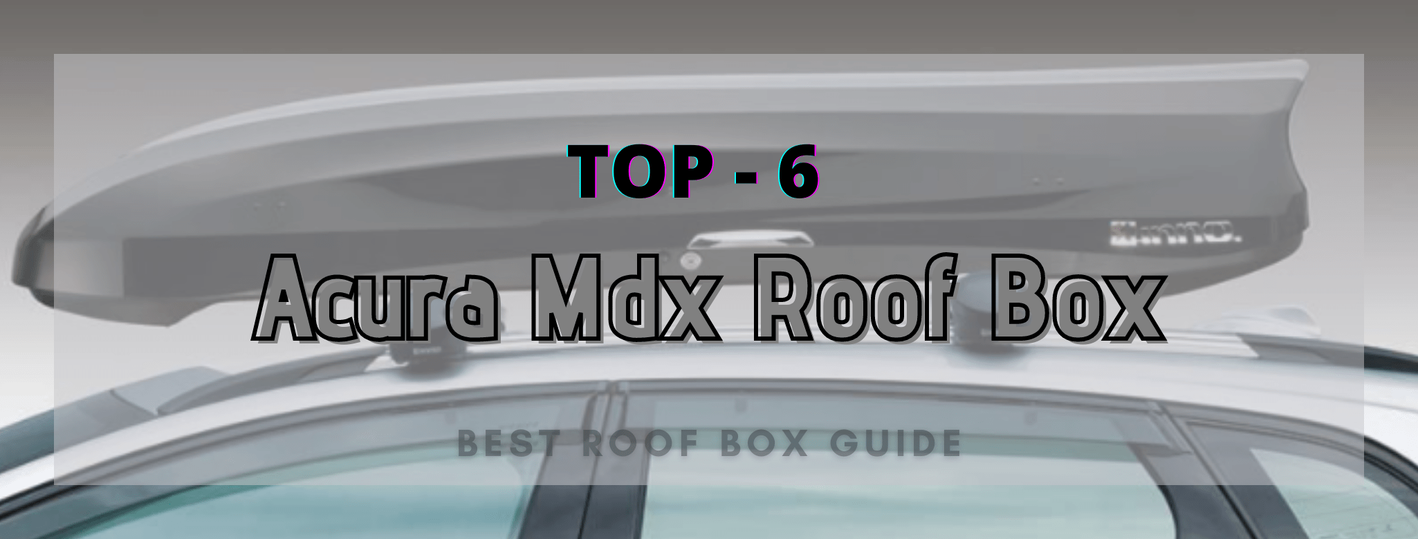 👉 Top 6 Acura MDX Roof Box – Buying Guides And Reviews 🚘